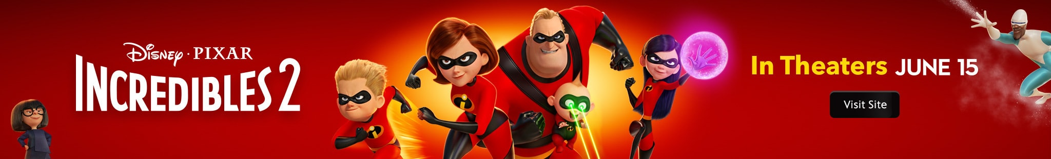 Disney Pixar Incredibles 2 In theatres June 15 Visit Site