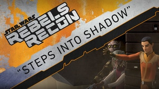 "Rebels Recon: Inside ""Steps Into Shadow"""