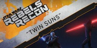 "Rebels Recon: Inside ""Twin Suns"""