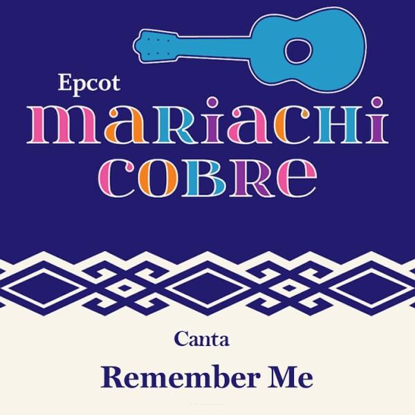 """El Mariachi Cobre de EPCOT te trae sus vibrantes voces con """"Remember Me"""" de """"Coco"""" de Disney y Pixar."""