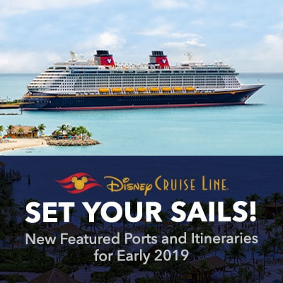 New Early 2019 Destinations for Disney Cruise Line
