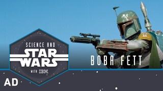 Boba Fett | Science and Star Wars