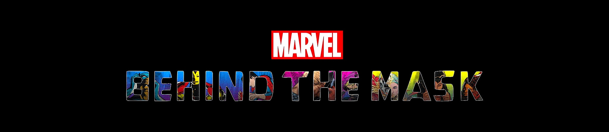 Marvel | Behind the Mask