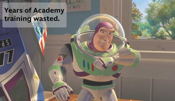 """Buzz Lightyear from the movie """"Toy Story"""" saying: """"Years of Academy training wasted."""""""