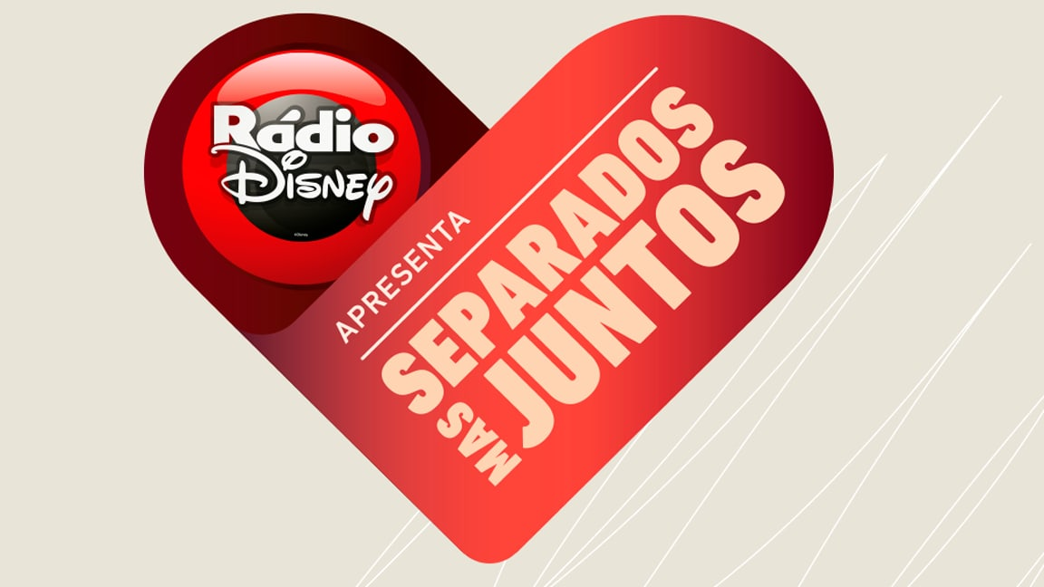 Rádio Disney apresenta: #SeparadosMasJuntos