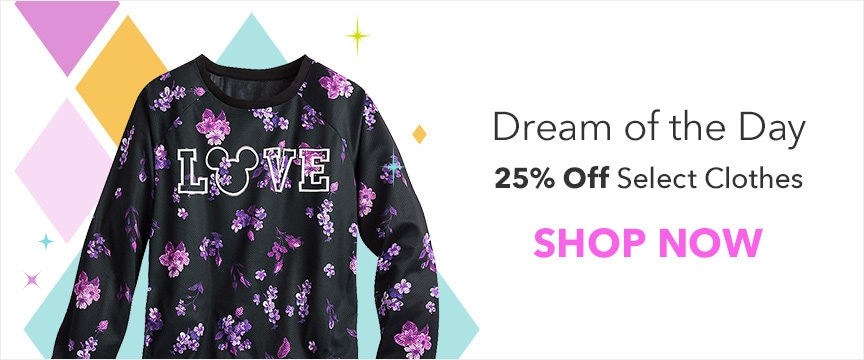 Disney Store Promo - Dream of the Day - 25% off Clothes