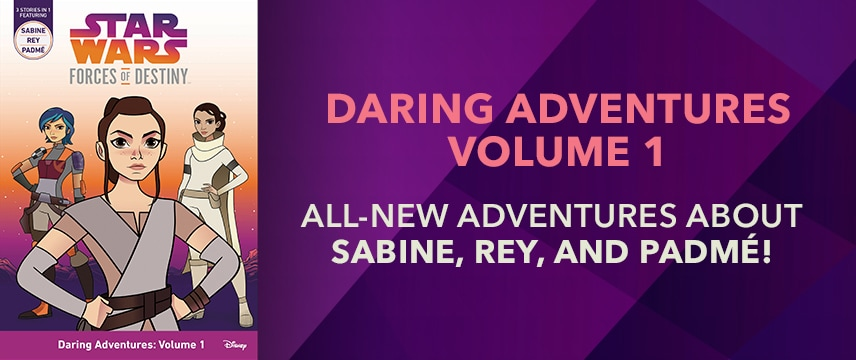 New Book! Forces of Destiny: Daring Adventures Volume 1 - Visit Site