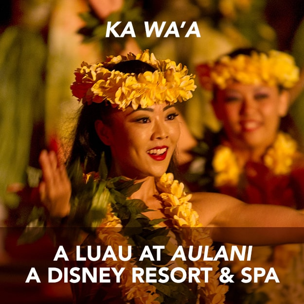 KA WA'A – A Luau at Aulani