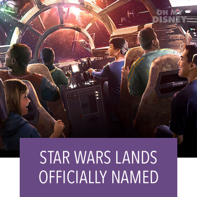 THE NEW STAR WARS-INSPIRED LANDS COMING TO DISNEY PARKS HAVE A NAME!