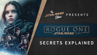 Rogue One Secrets Explained