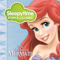 Sleepytime Story & Lullabies: The Little Mermaid
