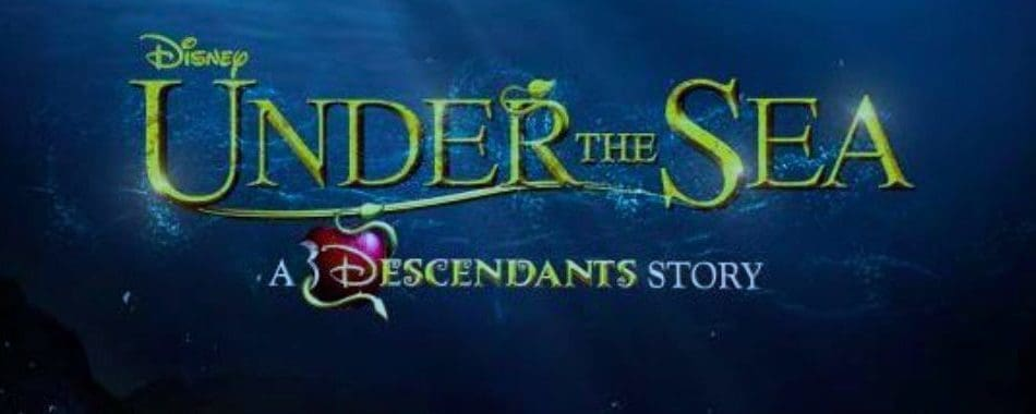 Disney Under the sea: A Descendants story Logo in gold writing with water in background