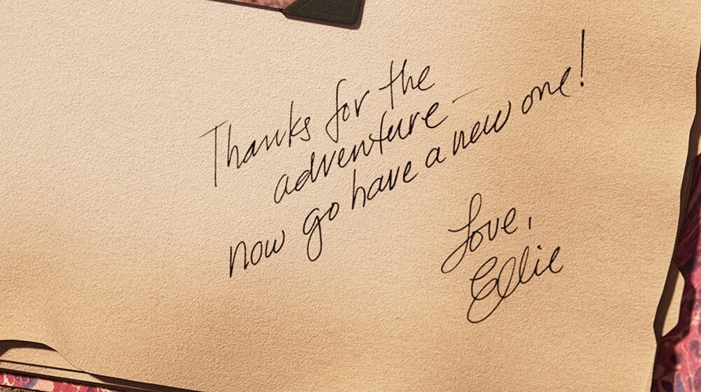 "A note from Ellie in the movie ""Up"" that says ""Thanks for the adventure - now go have a new one! Love, Ellie"""