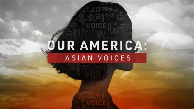 Our America: Asian Voices' News Special Premieres the Weekend of May 8-9 Across ABC Owned Television Stations with a Special Airing on National Geographic on Thursday, May 20 (11:00 p.m. EDT)