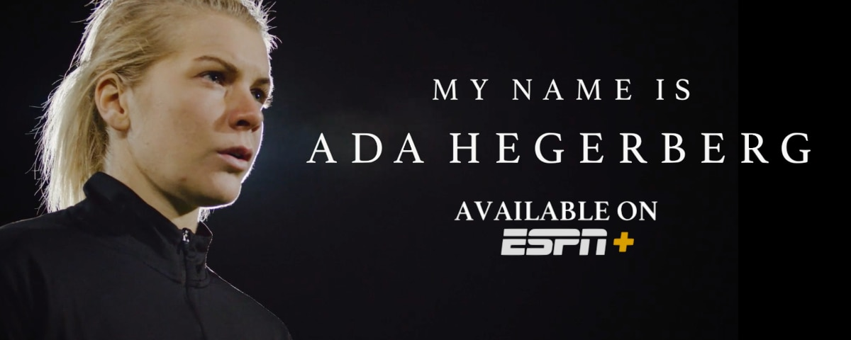 Streaming Now Exclusively on ESPN+: My Name is Ada Hegerberg Featuring Norway's Female Soccer Star