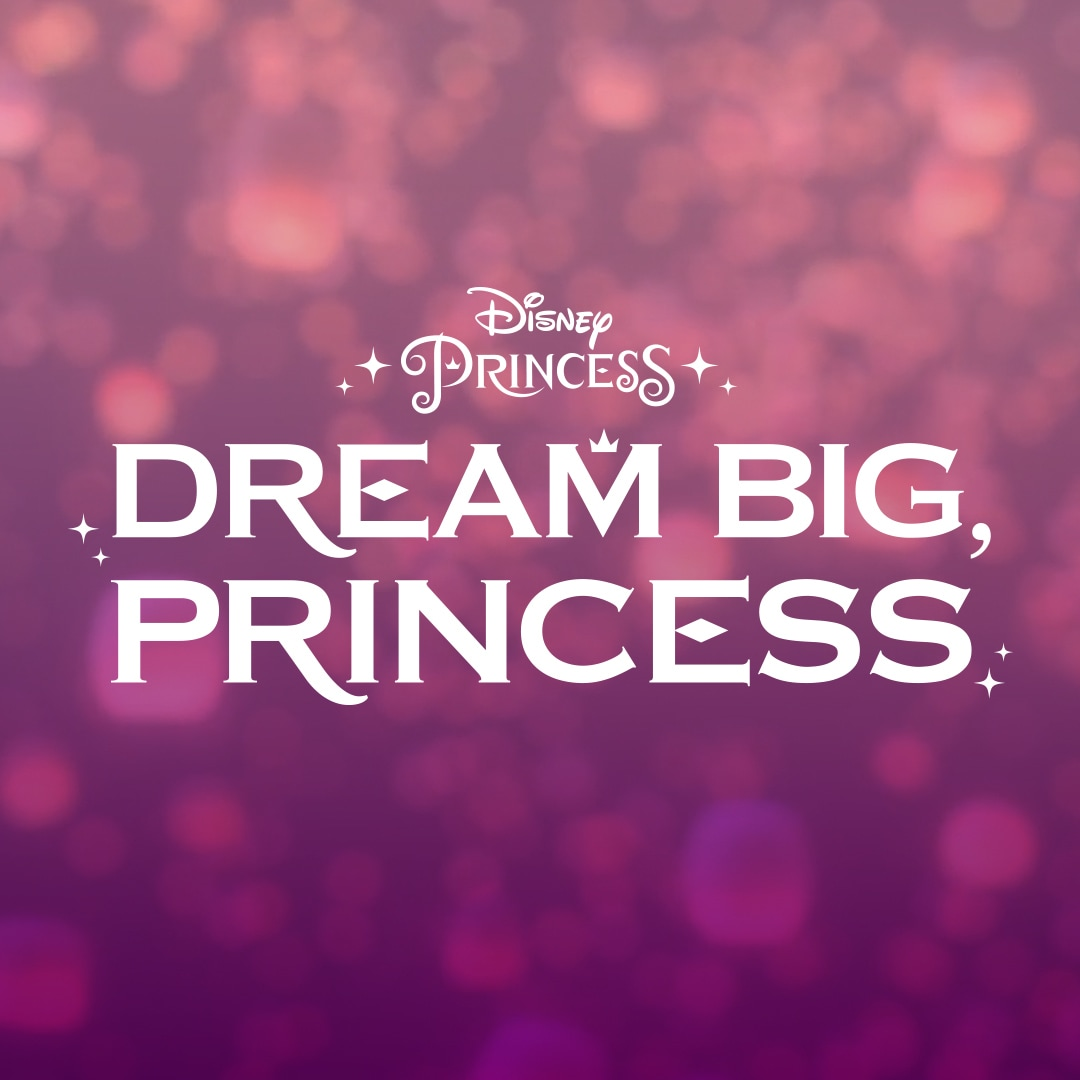 Dream Big, Princess