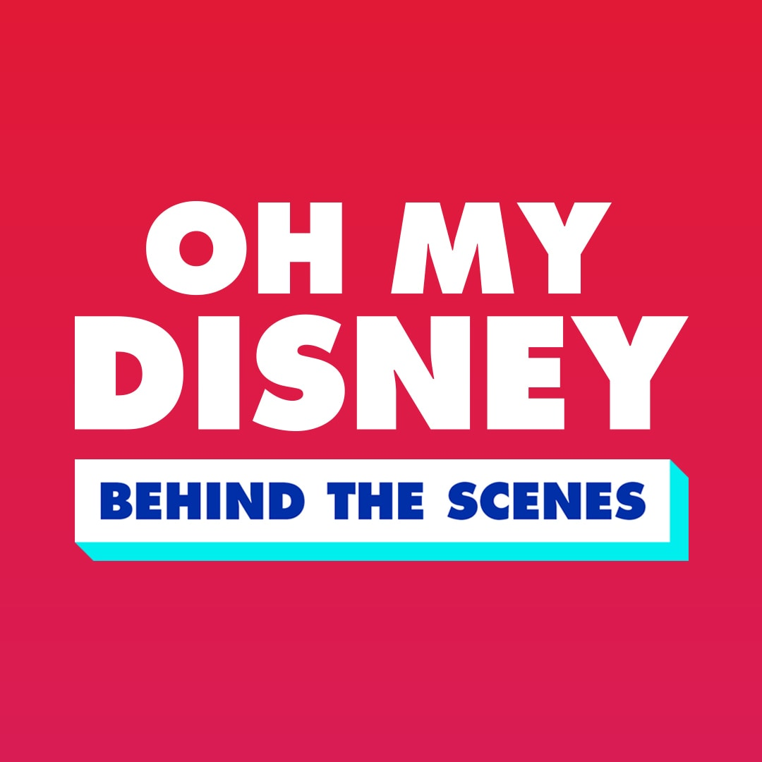 Oh My Disney Behind the Scenes