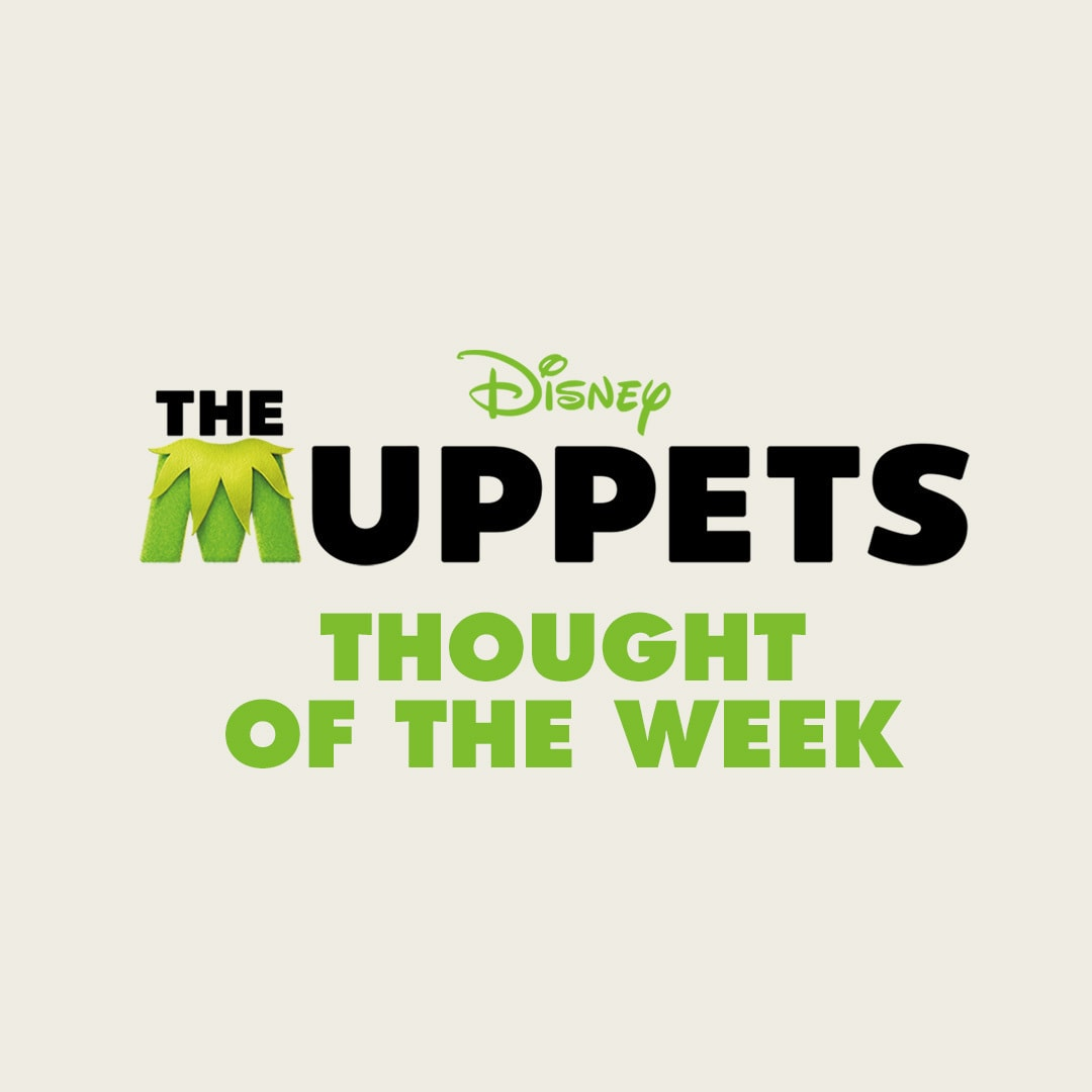 Muppet Thought of the Week
