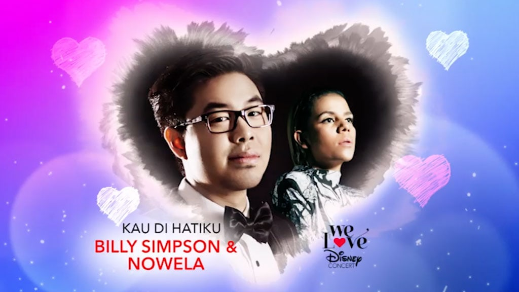 We Love Disney Concert | Kau Di Hatiku - Billy Simpson feat. Nowela
