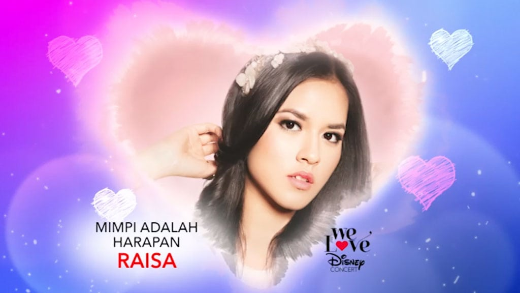 We Love Disney Concert | Mimpi Adalah Harapan – Raisa