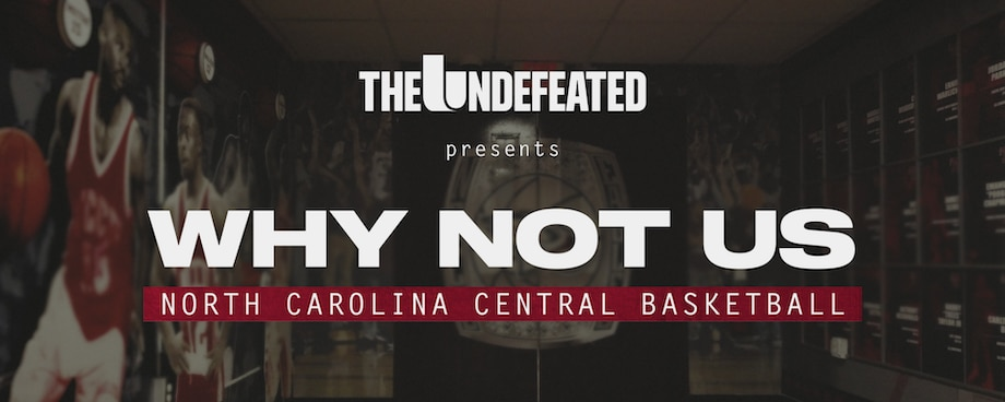 Why Not Us: North Carolina Central University Men's Basketball, from Executive Producers Chris Paul & Stephen A. Smith, to Debut as Part of New The Undefeated on ESPN+